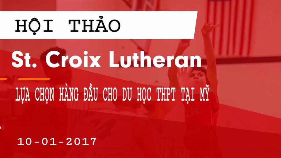 ST.CROIX LUTHERAN HIGH SCHOOL – LỰA CHỌN HÀNG ĐẦU CHO DU HỌC THPT TẠI MỸ